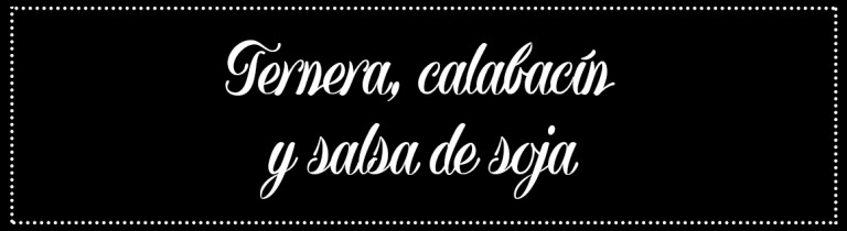 Cabecera_Ternera-calabacín-soja
