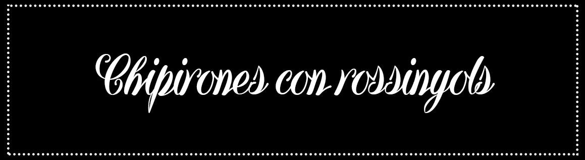 Cabecera_Chipirones con rossinyols