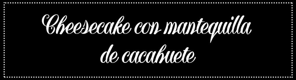 Cabecera_Cheesecake-cacahuete